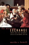 The Marriage Exchange: Property, Social Place, and Gender in Cities of the Low Countries, 1300-1550 - Martha C. Howell