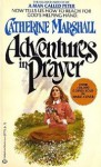 ADVENTURES IN PRAYER - Catherine Marshall