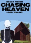 Chasing Heaven: Lord Willing - Becca Fisher