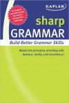 Sharp Grammar: Building Better Grammar Skills - Kaplan Inc.