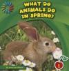What Do Animals Do in Spring? - Jenna Lee Gleisner