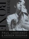 To the Bone - Paul Liebrandt, Andrew Friedman