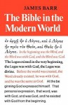 The Bible in the Modern World - James Barr