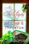 A Christmas of Coal and Mistletoe - Bobbi Romans