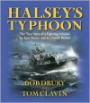 Halsey's Typhoon: The True Story of a Fighting Admiral, an Epic Storm, and an Untold Rescue - Bob Drury, Eric Conger