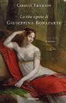 La vita segreta di Giuseppina Bonaparte (Omnibus) (Italian Edition) - Carolly Erickson, A. L. Zazo