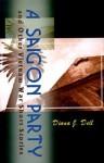 A Saigon Party: An Other Vietnam War Short Stories - Diana J. Dell