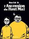 L'Ascension du Haut Mal, Tome 6 - David B.