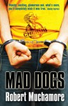 Mad Dogs - Robert Muchamore