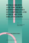 Human Rights and the Moral Responsibilities of Corporate and Public Sector Organisations - Tom Campbell, Seumas Miller