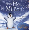 How Big Is a Million? [With Huge Poster and Envelope to Hold Poster] (Picture Books) - Anna Milbourne