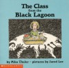 The Class from the Black Lagoon - Mike Thaler