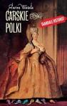 Carskie Polki - Elwira Watała