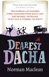 Dearest Dacha - Norman Maclean
