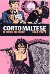 Corto Maltese: Le lagune dei misteri - ... e riparleremo dei gentiluomini di fortuna - La laguna dei bei sogni - Sotto la bandiera dell'oro - Côtes de nuit e rose di Piccardia - Hugo Pratt