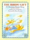 The Birds' Gift: A Ukrainian Easter Story - Eric A. Kimmel, Katya Krenina