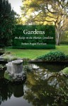 Gardens: An Essay on the Human Condition - Robert Pogue Harrison