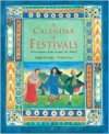 A Calendar of Festivals: Celebrations from Around the World - Cherry Gilchrist, Helen Cann