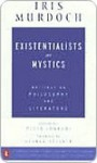 Existentialists and Mystics - Iris Murdoch