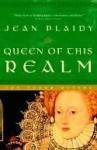 Queen of This Realm Queen of This Realm - Jean Plaidy