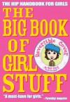 The Big Book of Girl Stuff - Bart King, Jennifer Kalis