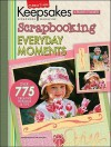 Creating Keepsakes Scrapbooking Everyday Moments: A Treasury Of Favorites - Creating Keepsakes