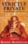 Strictly Private: An Anthology Of Poetry - Roger McGough