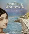The Invisible Mountain - Carolina De Robertis, Christine Avila