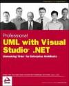 Professional UML using Visual Studio .NET - Andrew Filev, Tony Loton, Kevin McNeish, Ben Schoellmann, John Slater, Chaur G. Wu