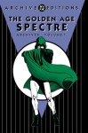 The Golden Age Spectre Archives, Vol. 1 - Jerry Siegel, Bernard Baily