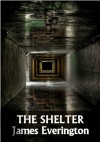 The Shelter - James Everington