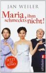 Maria, ihm Schmeckt´s nicht!: Geschichten von meiner italienischen Sippe - Jan Weiler
