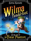 Wilma Tenderfoot and the Case of the Fatal Phantom - Emma Kennedy