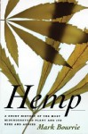 Hemp: A Short History of the Most Misunderstood Plant and Its Uses and Abuses - Mark Bourrie