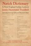Natick Dictionary: A New England Indian Lexicon - James Hammond Trumbull, Edward Everett Hale, Robert D. Madison, Karen Lentz Madison