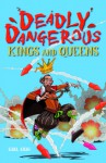 Deadly Dangerous Kings and Queens - Karl Shaw