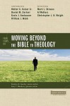 Four Views on Moving Beyond the Bible to Theology - Stanley N. Gundry, Walter C. Kaiser Jr., Daniel M. Doriani, Kevin J. Vanhoozer, William J. Webb, Mark L. Strauss, Al Wolters, Christopher J.H. Wright