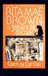 Catch As Cat Can (Mrs. Murphy, #10) - Rita Mae Brown, Sneaky Pie Brown, Michael Gellatly
