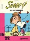 Snoopy et les Femmes - Charles M. Schulz