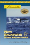 Adventure Guide to New Brunswick and Prince Edward Island (Adventure Guide) - Barbara Radcliffe Rogers, Stillman Rogers