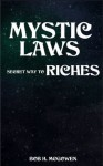 MYSTIC LAWS SECRET WAYS TO RICHES - Thomas Taylor, Bob McGowen, Conetta Taylor, Jimmy Williams