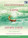 Unaccustomed Earth: Stories - Jhumpa Lahiri, Sarita Choudhury, Ajay Naidu