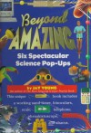 Beyond Amazing: Six Spectacular Science Pop-Ups - Jay Young
