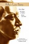 Rilke's Late Poetry: Duino Elegies, the Sonnets to Orpheus and Selected Last Poems - Rainer Maria Rilke, Graham Good
