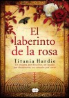 El laberinto de la rosa - Titania Hardie, Luisa Borovsky