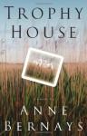 Trophy House - Anne Bernays