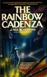 The Rainbow Cadenza: A Novel In Vistata Form - J. Neil Schulman