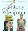 Antony and Cleopatra (Shakespeare for Everyone) - Jennifer Mulherin, Abigail Frost, William Shakespeare