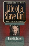 "Incidents in the Life of a Slave Girl, Written by Herself, Enlarged Edition, Now with ""A True Tale of Slavery"" - Harriet Jacobs"