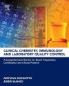 Clinical Chemistry, Immunology and Laboratory Quality Control: A Comprehensive Review for Board Preparation, Certification and Clinical Practice - Amitava Dasgupta, Amer Wahed